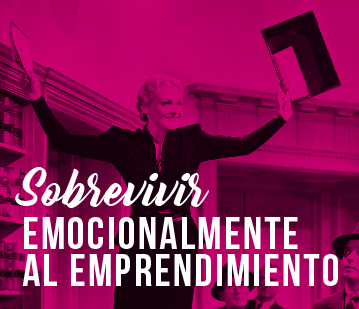 11 claves para sobrevivir emocionalmente al emprendimiento
